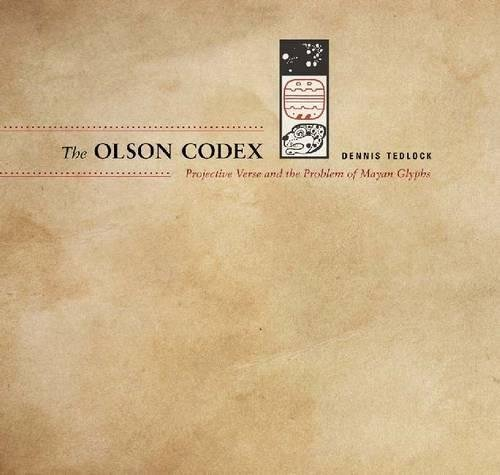 the-olson-codex-projective-verse-and-the-problem-of-mayan-glyphs