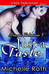 [(Just a Taste [Private Relations 1] (Siren Publishing Classic))] [By (author) Michelle Roth] published on (October, 2014)