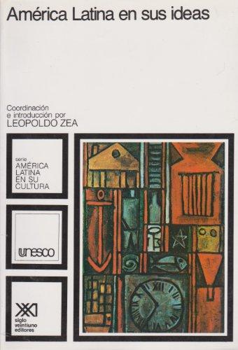 América Latina en sus ideas (América Latina en su cultura)