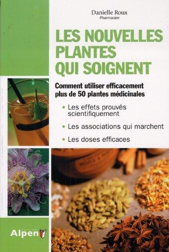Les Nouvelles plantes qui soignent par Danielle Roux