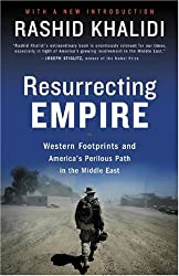 Resurrecting Empire: America and the Western Adventure in the Middle East