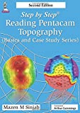 Step by Step: Reading Pentacam Topography: (Basic and Case Study Series)