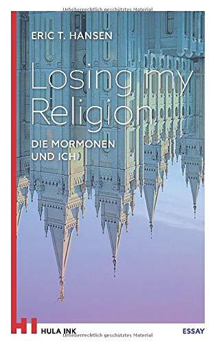 Losing my Religion: Die Mormonen und ich
