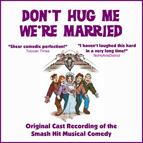 Don't Hug Me, We're Married (Original Cast Album) -