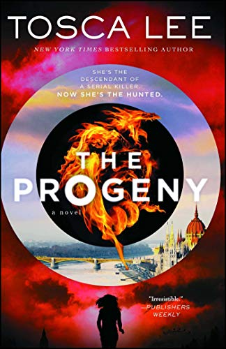 The Progeny: A Novel (Descendants of the House of Bathory Book 1) by [Lee, Tosca]
