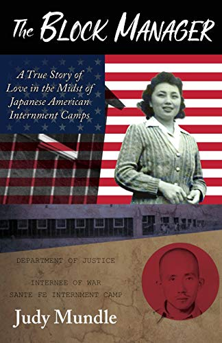 The Block Manager: A True Story of Love in the Midst of Japanese American Internment Camps