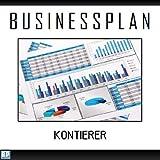 Businessplan Vorlage - Existenzgründung Kontierer Start-Up professionell und erfolgreich mit Checkliste, Muster inkl. Beispiel