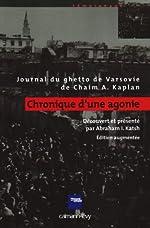 Chronique d'une agonie - Journal du ghetto de Varsovie de Chaïm Kaplan