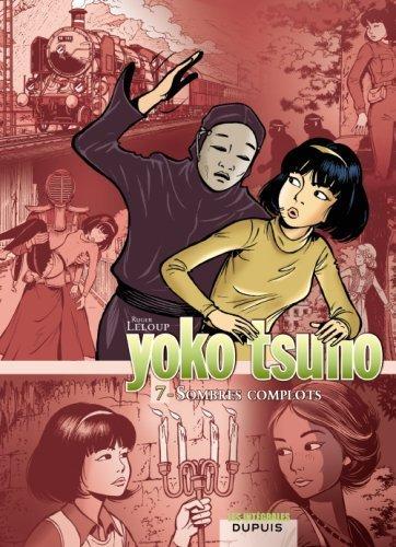 Yoko Tsuno - L'intégrale - tome 7 - Sombres complots de Roger Leloup (7 mai 2009) Relié