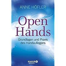 Open Hands: Grundlagen und Praxis des Handauflegens