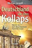 Deutschland vor dem Kollaps: Warum es zum Staatsbankrott kommen muss!