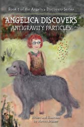 Angelica Discovers Antigravity Particles