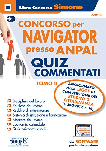 Concorso per Navigator presso ANPAL. Quiz commentati. Con software di simulazione TOMO II: 2