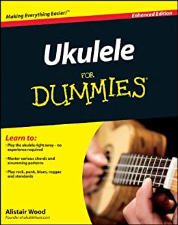 Ukulele For Dummies, Enhanced Edition (--For Dummies) von [Wood, Alistair]