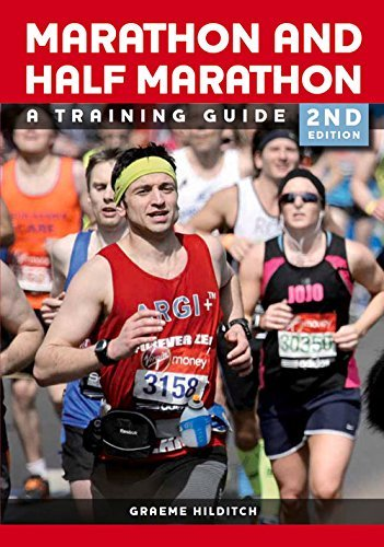 The Marathon and Half Marathon: A Training Guide by Graeme Hilditch (2014-10-27)