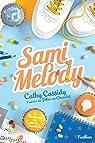 Sami Melody, tome 2 : Le bureau des coeurs trouvés par Cassidy