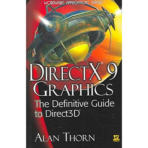 [(DirectX 9 Graphics : The Definitive Guide to Direct 3D)] [By (author) Alan Thorn] published on (May, 2005)