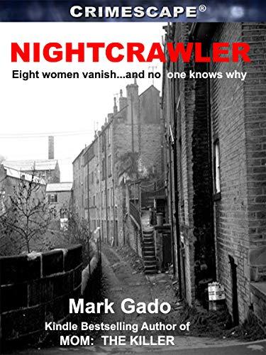 Nightcrawler: Eight women vanish… and no one knows why (English Edition) por Mark Gado