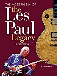 The Modern Era of the Les Paul Legacy: 1968-2009 by Robb Lawrence (2009-11-01)
