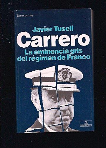 Carrero, La Eminencia Gris Del Régimen De Franco