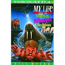 My Life as a Walrus Whoopee Cushion (Incredible Worlds of Wally McDoogle (Paperback)) by Bill Myers (2012-02-03)