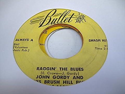 JOHN GORDY AND HIS BRUSH HILL FIVE 45 RPM Raggin