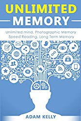 Unlimited Memory: Unlimited Mind, Photographic  Memory, Speed Reading (Focus, Remember More,  Visual Memory, Learn Faster, Maximize Productivity,  Brain Training)