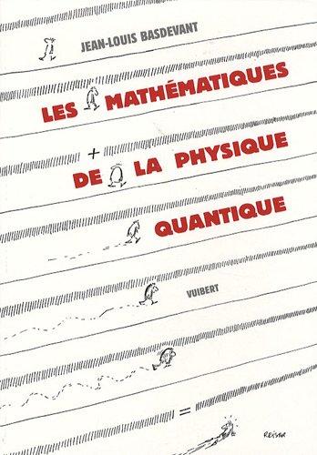 Les mathématiques de la physique quantique