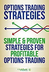 Options Trading Strategies: Simple & Proven Strategies For Profitable Options Trading (Options Trading, Options Trading Strategies, Options Trading For Beginners) (English Edition)