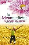 La metamedicina: la curación a tu alcance par RAINVILLE