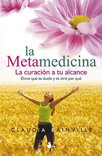 La metamedicina: la curación a tu alcance (2013) por CLAUDIA RAINVILLE