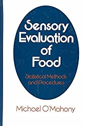 [(Sensory Evaluation of Food : Statistical Methods and Procedures)] [By (author) Michael O'Mahony] published on (January, 1986)