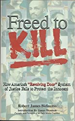 Freed to Kill: How America's  revolving door  of justice fails to protect the innocent