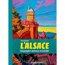 L'Alsace, géographie curieuse et insolite