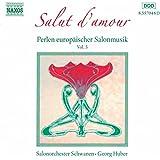 Perlen europäischer Salonmusik Vol. 3 - Salut d'Amour