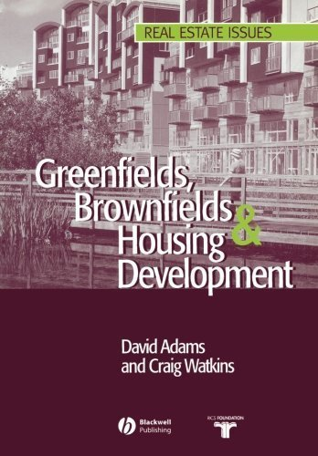 Greenfields, Brownfields and Housing Development (Real Estate Issues) by David Adams (2002-10-22)