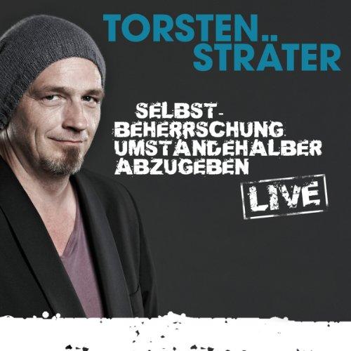 Buchseite und Rezensionen zu 'Selbstbeherrschung umständehalber abzugeben (Live)' von Torsten Sträter