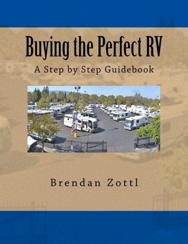 Buying the Perfect RV: A Step by Step Guidebook by Brendan Zottl (2014-03-11)