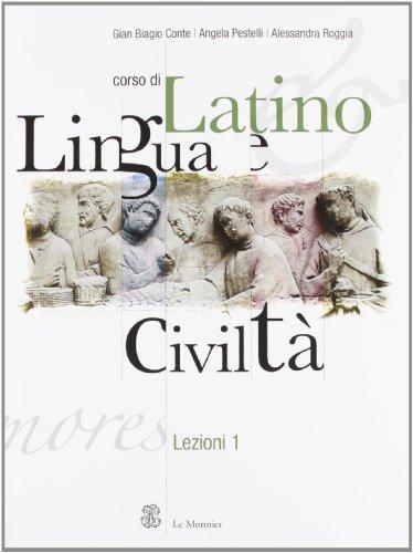 Corso di latino. Lingua e civiltà. Lezioni 1. Per le Scuole superiori
