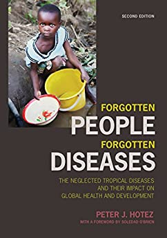 Forgotten People, Forgotten Diseases: The Neglected Tropical Diseases And Their Impact On Global Health And Development por Peter J. Hotez epub