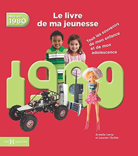 1980, Le Livre de ma jeunesse par Laurent CHOLLET