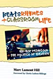 Beats, Rhymes, and Classroom Life: Hip-Hop Pedagogy and the Politics of Identity