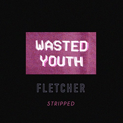 Wasted Youth (Stripped) (Wasted Youth)