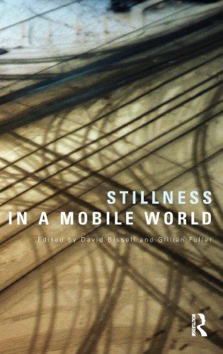 Stillness in a Mobile World (International Library of Sociology) (2010-11-01)
