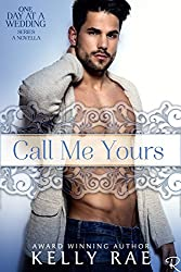 Call Me Yours: A One Day at a Wedding Novella (English Edition)