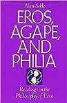 Eros, Agape and Philia: Readings in t...