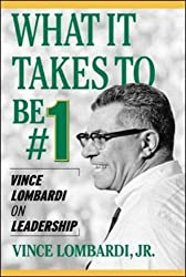 What it Takes to be #1: Vince Lombardi on Leadership (Management & Leadership)