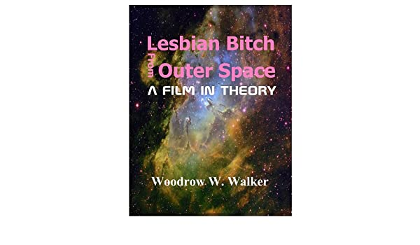 Lesbian Bitch from Outer Space