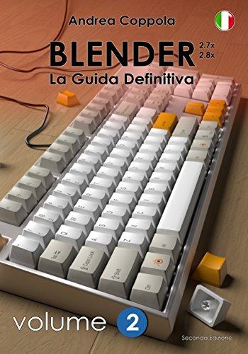 Blender - La Guida Definitiva - volume 2 - ITA (Italian Edition)