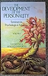 Development of the Personality: Seminars in Psychological Astrology v. 1